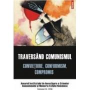 Traversind comunismul. Convietuire conformism compromis.