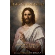 Jesus of Nazareth by Mother Mary Loyola