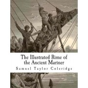 The Illustrated Rime of the Ancient Mariner by Samuel Taylor Coleridge