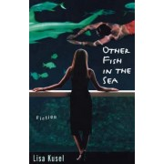 Other Fish in the Sea by Lisa Kusel