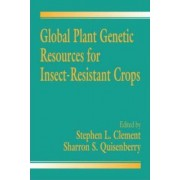 Global Plant Genetic Resources for Insect Resistant Crops by Stephen L. Clement