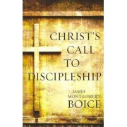 Christ's Call to Discipleship-New Cover by James Montgomery Boice