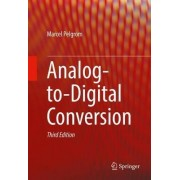 Analog-to-Digital Conversion by Marcel Pelgrom