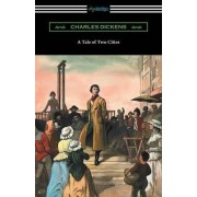 A Tale of Two Cities (Illustrated by Harvey Dunn with Introductions by G. K. Chesterton, Andrew Lang, and Edwin Percy Whipple) by Charles Dickens