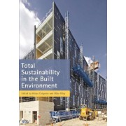 Total Sustainability in the Built Environment by Alison Cotgrave