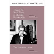 There's No Such Thing as a Sexual Relationship by Alain Badiou