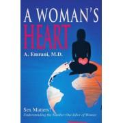 A Woman's Heart: Sex Matters! Understanding The Number One Killer Of Women