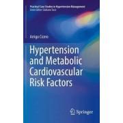 Hypertension and Metabolic Cardiovascular Risk Factors 2016 by Arrigo F. G. Cicero