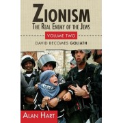 Zionism: Real Enemy of the Jews: v. 2 by Alan Hart