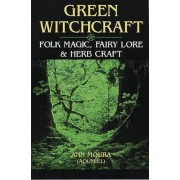 Green Witchcraft: Folk Magic, Fairy Lore and Herb Craft by Aoumiel
