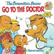The Berenstain Bears Go to the Doctor by Stan Berenstain