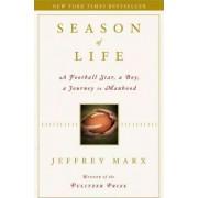 Season of Life: A Football Star, a Boy, a Journey to Manhood by Jeffrey Marx