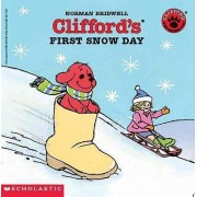 Clifford's First Snow Day by Norman Bridwell