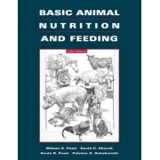 Basic Animal Nutrition and Feeding by Wilson G. Pond