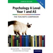 The Complete Companions: Year 1 and AS Teacher's Companion for AQA Psychology by Rosalind Geillis