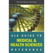 ALA Guide to Medical and Health Science Reference by American Library Association