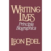 Writing Lives by Leon Edel
