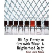 Old Age Poverty in Greenwich Village by Mabel Louise Nassau