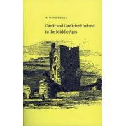 Gaelic and Gaelicized Ireland in the Middle Ages by Kenneth Nicholls