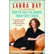 How to Rule the World from Your Couch by Laura Day