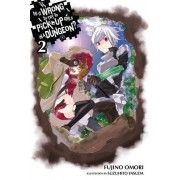 Fujino Omori Is It Wrong to Try to Pick Up Girls in a Dungeon?, Vol. 2 (Novel) (Is It Wrong to Pick Up Girls in a Dungeon?)