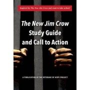 The New Jim Crow Study Guide and Call to Action by Veterans of Hope