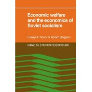 Economic Welfare and the Economics of Soviet Socialism by Steven Rosefielde