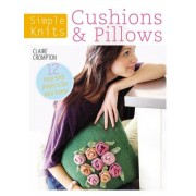 Simple Knits Cushions & Pillows by Claire Crompton