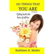 101 Things That You Are: Getting Back to the Basics of Self-Love
