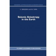 Seismic Anisotropy in the Earth by V. Babuska