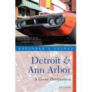 Explorer's Guide Detroit & Ann Arbor: A Great Destination by Jeff Counts