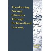 Transforming Nursing Education through Problem-Based Learning by Elizabeth Rideout