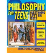 Philosophy for Teens by Sharon M Kaye