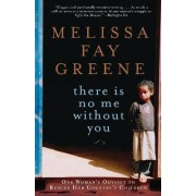 There is No Me without You by Melissa Faye Greene