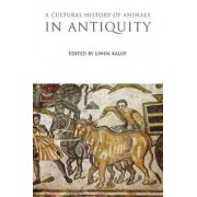 A Cultural History of Animals in Antiquity by Linda Kalof