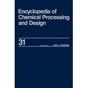 Encyclopedia of Chemical Processing and Design: Natural Gas Liquids and Natural Gasoline to Offshore Process Piping: High Performance Alloys Volume 31 by John J. McKetta