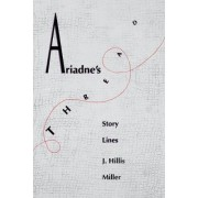 Ariadne's Thread by J. Hillis Miller