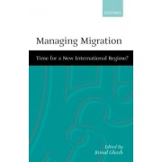 Managing Migration by Bimal Ghosh