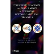 Structure, Function and Modulation of Neuronal Voltage-gated Ion Channels by Valentin K. Gribkoff