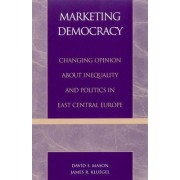 Marketing Democracy by James R. Kluegel