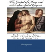 The Gospel of Mary and Other Apocryphal Gospels by Anomymous