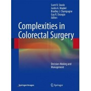 Complexities in Colorectal Surgery by Scott R. Steele