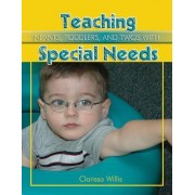 Teaching Infants, Toddlers, and Twos with Special Needs by Dr Clarissa Willis