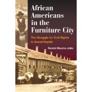 African Americans in the Furniture City by Randal Maurice Jelks