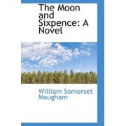 The Moon and Sixpence by W Somerset Maugham