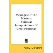 Messages of the Masters by Amory H Bradford