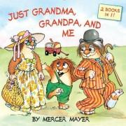 Just Grandma, Grandpa, And Me by Mercer Mayer