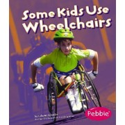 Some Kids Use Wheelchairs: Revised Edition by M. Lola Schaefer