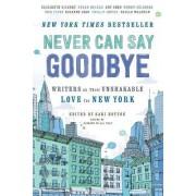 Never Can Say Goodbye by Sari Botton