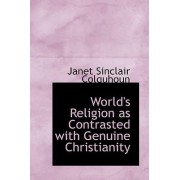 World's Religion as Contrasted with Genuine Christianity by Janet Sinclair Colquhoun